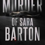 Book Review — The Murder of Sara Barton